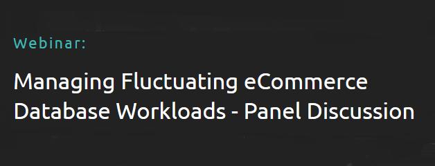 Managing Fluctuating eCommerce DB Workloads Webinar
