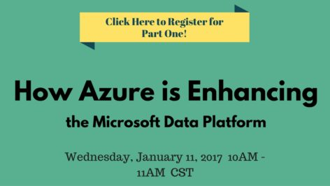 Click Here to Register for the Webinar: How Azure is Enhancing the Microsoft Data Platform