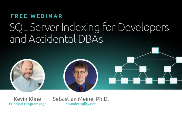 SQL Server Indexing for Developers and Accidental DBAs